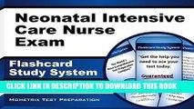 Read Now Neonatal Intensive Care Nurse Exam Flashcard Study System: Neonatal Nurse Test Practice