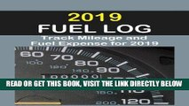 [FREE] EBOOK 2019 Fuel Log: Log auto mileage and fuel expense for the year 2019. Excellent Fuel