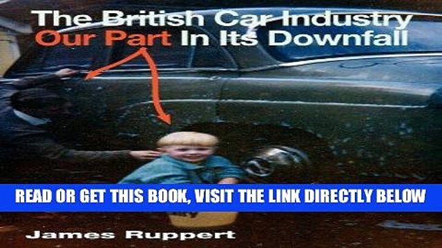 [READ] EBOOK The British Car Industry: Our Part in Its Downfall ONLINE COLLECTION