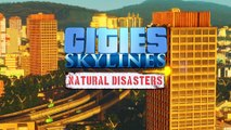 Cities : Skylines Natural Disasters - Bande-annonce en jeu