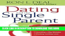 [PDF] Dating and the Single Parent: * Are You Ready to Date?  * Talking With the Kids   * Avoiding