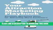 Best Seller Your Attraction Marketing Playbook: Strategic Marketing Plans for Attracting More