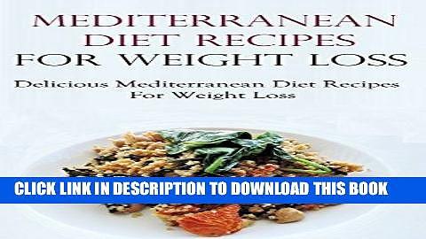 Ebook Mediterranean Diet Recipes: Easy Mediterranean Diet Recipes For Weight Loss (Mediterranean