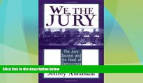 Big Deals  We, the Jury: The Jury System and the Ideal of Democracy  Best Seller Books Most Wanted
