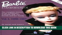 Read Now Barbie Fashion: The Complete History of the Wardrobes of Barbie Doll, Her Friends and her