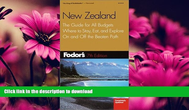 FAVORITE BOOK  Fodor s New Zealand, 7th Edition: The Guide for All Budgets, Where to Stay, Eat,