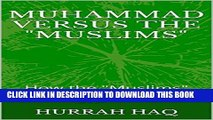 "Best Seller Muhammad Versus the ""Muslims"": How the ""Muslims"" Decieved the Muslims Free Download"