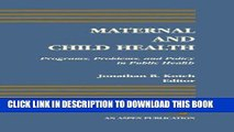 [FREE] EBOOK Maternal and Child Health: Programs, Problems, and Policy in Public Health ONLINE