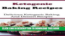 Ebook Low Carb Baking Recipes And Dessert Recipes: Delicious Low Carb Baking And Dessert Recipes