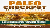 Best Seller Paleo Crockpot Recipes: The Easiest Crockpot Recipes Ever Free Read