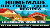 Best Seller Homemade Dog Food   Treat Recipes - How to Make Healthy, Natural Food   Treats for