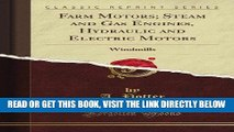 [READ] EBOOK Farm Motors; Steam and Gas Engines, Hydraulic and Electric Motors: Windmills (Classic