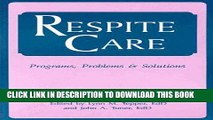 [FREE] EBOOK Respite Care: Problems, Programs   Solutions ONLINE COLLECTION