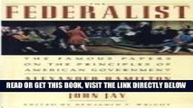 [READ] EBOOK The Federalist The Famous Papers on the Principles of American Government ONLINE
