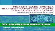 [FREE] EBOOK Health Care System Transformation for Nursing and Health Care Leaders: Implementing a