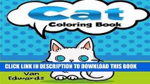 Ebook The Cat Coloring Book: The Adult Coloring Book of Cats, Lions, Tigers, Leopards and Kitties!