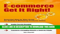 Ebook E-commerce Get It Right! Step by Step E-commerce Guide for Selling   Marketing Products