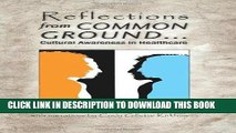 [FREE] EBOOK Reflections from Common Ground . . . Cultural Awareness in Healthcare BEST COLLECTION