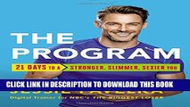 Ebook The Program: 21 Days to a Stronger, Slimmer, Sexier You Free Download