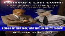 [READ] EBOOK Kennedy s Last Stand: Eisenhower, UFOs, MJ-12   JFK s Assassination BEST COLLECTION