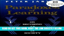 [READ] EBOOK Paradoxes of Learning: On Becoming an Individual in Society (Jossey Bass Higher and