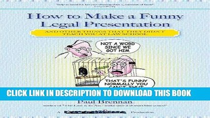 Best Seller How to make a funny legal presentation: and other things that they didn t teach you at
