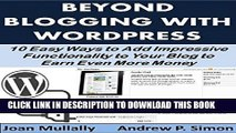 Ebook Beyond Blogging with WordPress: 10 Easy Ways to Add Impressive Functionality to Your Blog to