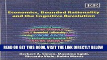 [FREE] EBOOK Economics, Bounded Rationality and the Cognitive Revolution ONLINE COLLECTION