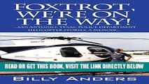 [READ] EBOOK Foxtrot, We re on the Way! ... San Antonio, Texas, Police Department Helicopter