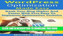 Ebook WordPress Optimization Made Easy: Rank Your Blog Higher And Faster With Five Easy To