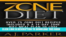 Best Seller ZONE DIET: Over 75 Zone Diet Recipes Included   A 14-Day Zone Diet Meal Plan To Lose