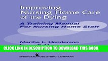[READ] EBOOK Improving Nursing Home Care of the Dying: A Training Manual for Nursing Home Staff