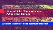 [FREE] EBOOK Health Services Marketing: A Practitioner s Guide BEST COLLECTION