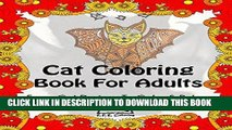 Ebook Cat Coloring Book For Adults: Funny Cat Designs To Color And Relax (Animal Coloring Books)