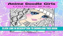 Ebook Anime Doodle Girls: Coloring Book (Doodle Coloring book by JennyLuanArt) (Volume 1) Free Read