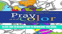 Ebook Pray and Color: A coloring book and guide to prayer by the best-selling author of Praying in