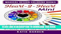 Ebook Heart~2~Heart - Mini (Pocket Sized Take-Along Coloring Book): 48 Mandalas for You to Color