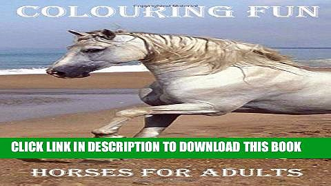Ebook Colouring Fun Horses for adults: Horses for adults colouring book, great images to colour on
