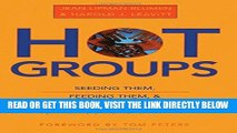 [READ] EBOOK Hot Groups : Seeding Them, Feeding Them, and Using Them to Ignite Your Organization