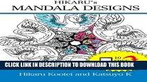 Best Seller Hikaru s Mandala Designs: Art Therapy: Relieve Stress By Being Creative (Hikaru Kootei