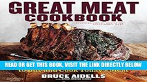 [FREE] EBOOK The Great Meat Cookbook: Everything You Need to Know to Buy and Cook Today s Meat