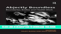 [READ] EBOOK Abjectly Boundless: Boundaries, Bodies and Health Work ONLINE COLLECTION