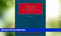 Big Deals  Espanol para Abogados (Spanish for Lawyers) (University Casebook Series)  Full Read