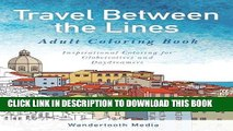 Best Seller Travel Between the Lines Adult Coloring Book: Inspirational Coloring for Globetrotters