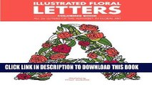 Best Seller Illustrated Floral Letters Coloring Book: All 26 Letters of the Alphabet in Floral Art