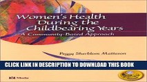 [FREE] EBOOK Women s Health During the Childbearing Years: A Community-Based Approach, 1e ONLINE