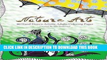 Ebook Nature Art - Hand Drawn Adults Coloring Book: 30 Hand Drawn Artistic Coloring Pages (Hand