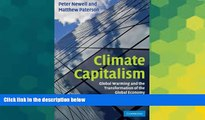 Must Have  Climate Capitalism: Global Warming and the Transformation of the Global Economy