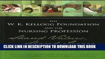 [FREE] EBOOK The W.K. Kellogg Foundation and the Nursing Profession: Shared Values, Shared Legacy