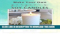 Best Seller Make Your Own Gorgeous Soy Candles: A must-have guide to making soy candles, melts and